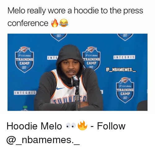 Hoodie Melo: Melo really wore a hoodie to the press  conference  INTEGRIS  INTE  TRAINING  CAMP  207  TRAINING  CAMP  017  e_NBAMEMES._  TRAINING  CAMP  217  INTEGRIS Hoodie Melo 👀🔥 - Follow @_nbamemes._