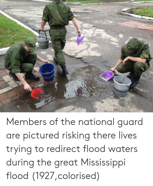 national guard: Members of the national guard are pictured risking there lives trying to redirect flood waters during the great Mississippi flood (1927,colorised)