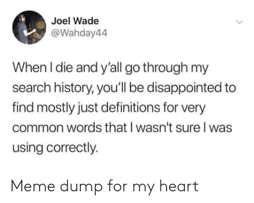 Meme Dump: Meme dump for my heart
