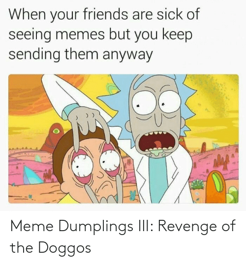 Revenge: Meme Dumplings III: Revenge of the Doggos