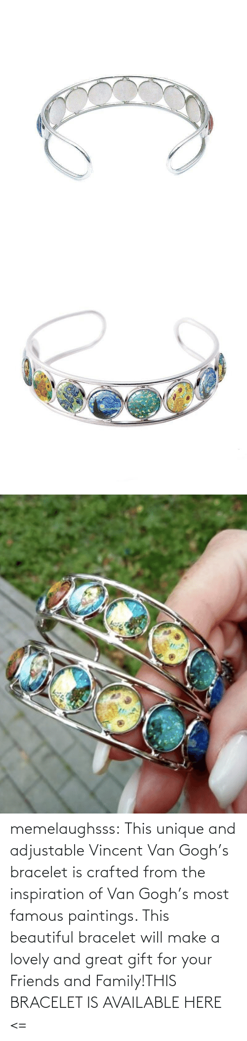 Beautiful, Family, and Friends: memelaughsss:  This unique and adjustable Vincent Van Gogh's bracelet is crafted from the inspiration of Van Gogh's most famous paintings. This beautiful bracelet will make a lovely and great gift for your Friends and Family!THIS BRACELET IS AVAILABLE HERE <=