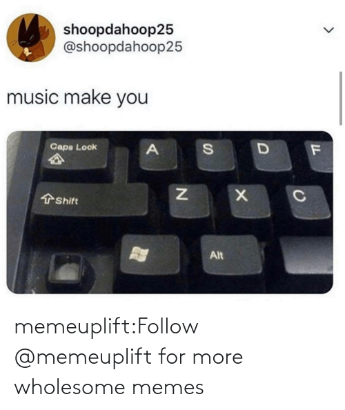 Wholesome: memeuplift:Follow @memeuplift​ for more wholesome memes