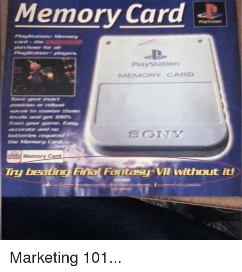 Funny, PlayStation, and Final Fantasy: Memory  Card  PlayStation  MEMORY CARD  esels and gn O  batteries nmed  tIe Memory  Memory Car  Ty beating Final Fantasy Vil without it Marketing 101...