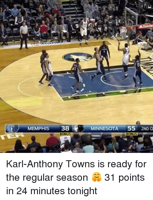 Sports, Karl-Anthony Towns, and Minnesota: MEMPHIS  38  BONUS  MINNESOTA  55  2ND Q  BONUS Karl-Anthony Towns is ready for the regular season 🤗 31 points in 24 minutes tonight