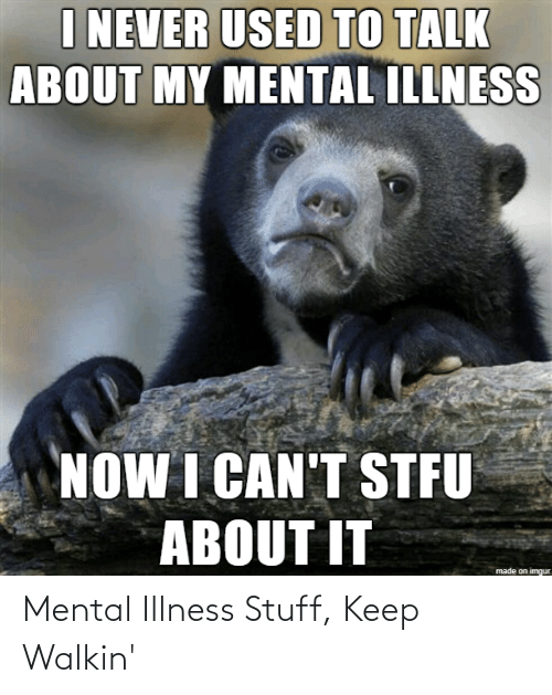 mental illness: Mental Illness Stuff, Keep Walkin'