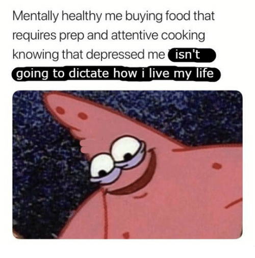 attentive: Mentally healthy me buying food that  requires prep and attentive cooking  knowing that depressed me isn't  going to dictate how i live my life