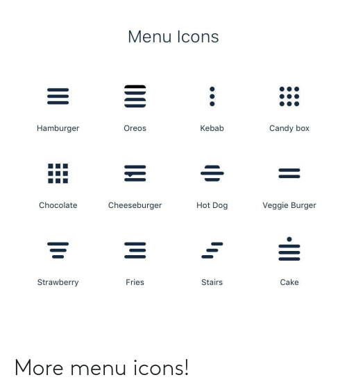 Chocolate: Menu Icons  Hamburger  Oreos  Kebab  Candy box  Hot Dog  Cheeseburger  Veggie Burger  Chocolate  Fries  Strawberry  Stairs  Cake  •III  00 More menu icons!