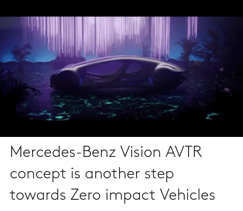 benz: Mercedes-Benz Vision AVTR concept is another step towards Zero impact Vehicles