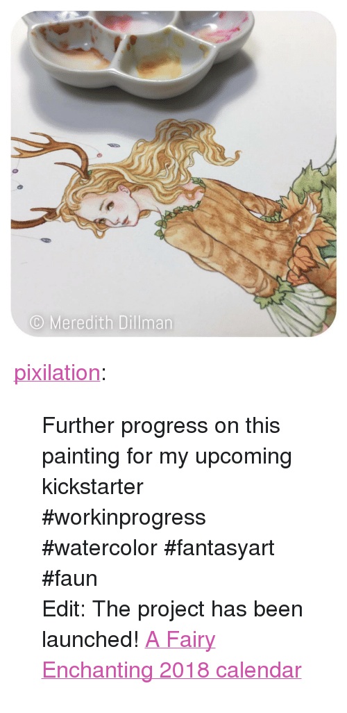 """Workinprogress: Meredith Dillman <p><a href=""""http://pixilation.tumblr.com/post/164992270330/further-progress-on-this-painting-for-my-upcoming"""" class=""""tumblr_blog"""">pixilation</a>:</p><blockquote> <p>Further progress on this painting for my upcoming kickstarter #workinprogress #watercolor #fantasyart #faun</p>  Edit: The project has been launched! <a href=""""https://www.kickstarter.com/projects/meredithdillmanart/a-fairy-enchanting-2018-calendar-by-meredith-dillm?ref=4mpv7z"""">A Fairy Enchanting 2018 calendar</a> </blockquote>"""