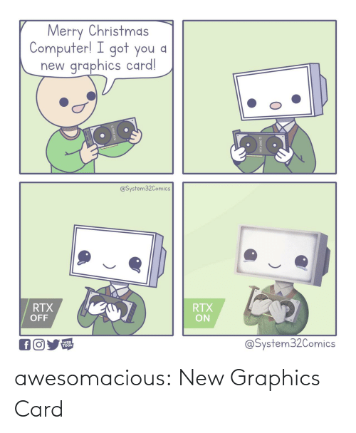 Merry Christmas: Merry Christmas  Computer! I got you a  graphics card!  new  @System32Comics  RTX  OFF  RTX  ON  @System32Comics  WEB  TOON awesomacious:  New Graphics Card