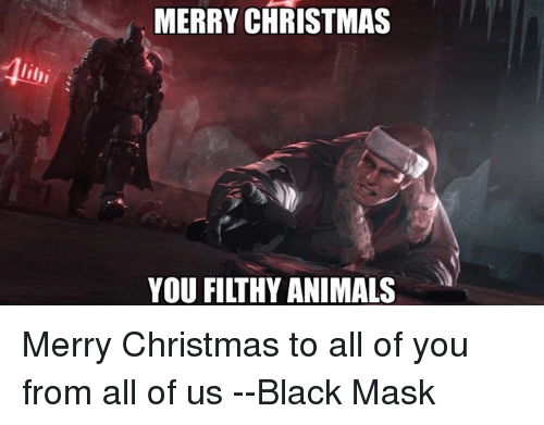 Merry Christmas You Filthy Animals.Merry Christmas You Filthy Animals Merry Christmas To All Of