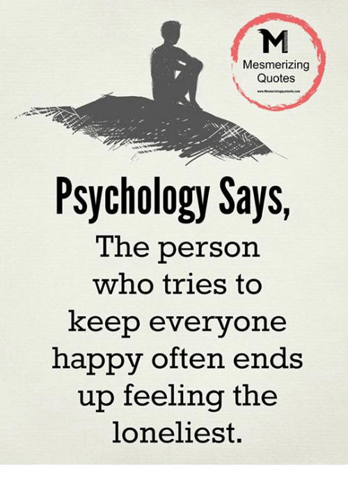 Mesmerizing Quotes Psychology Says Tne Person Who Tries To Keep Best Quotes About Happy Person