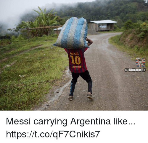 Memes, Argentina, and Messi: MESS  10  it  unicef  @TrollFootball Messi carrying Argentina like... https://t.co/qF7Cnikis7