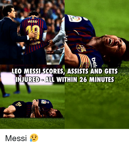 Memes, Messi, and 🤖: MESS/  LEO MESSI SCORES ASSISTS AND GETS  INJURED-ALL WITHIN 26 MINUTES Messi 😥