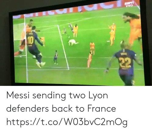 Soccer, France, and Messi: Messi sending two Lyon defenders back to France https://t.co/W03bvC2mOg