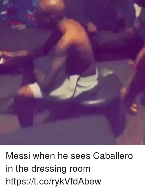 Memes, Messi, and 🤖: Messi when he sees Caballero in the dressing room   https://t.co/rykVfdAbew