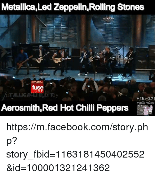 Aerosmith, Chilis, and Led Zeppelin: Metallica, Led Zeppelin Rolling Stones  LIVE  HERA  Aerosmith, Red Hot Chili Peppers https://m.facebook.com/story.php?story_fbid=1163181450402552&id=100001321241362
