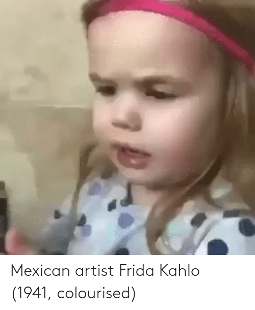 Mexican: Mexican artist Frida Kahlo (1941, colourised)