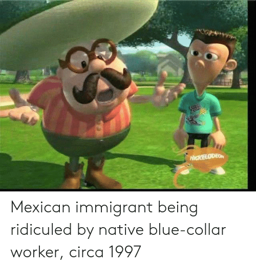 ridiculed: Mexican immigrant being ridiculed by native blue-collar worker, circa 1997