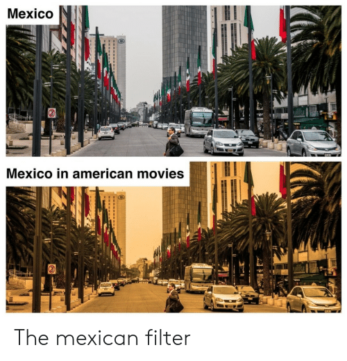 Mexican: Mexico  Mexico in american movies The mexican filter