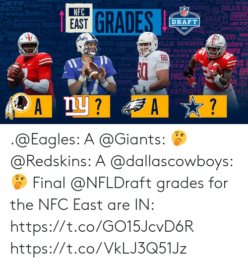 Philadelphia Eagles, Memes, and Nfl: MIA  GUARS BILLSR  NFC  EAST  NFL  DRAFT  GRADE  DRAFT  2019  ZONA  RDINALS PALEHNS  ILLS O  elers  PAT  GD  AHAWNKS  LAND  NS .@Eagles: A @Giants: 🤔 @Redskins: A @dallascowboys: 🤔  Final @NFLDraft grades for the NFC East are IN: https://t.co/GO15JcvD6R https://t.co/VkLJ3Q51Jz