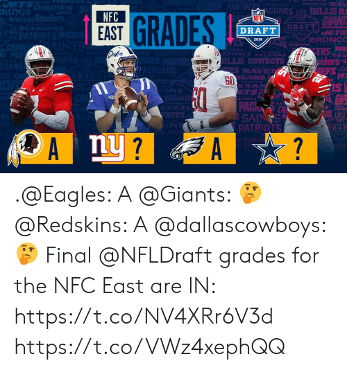 Philadelphia Eagles, Memes, and Nfl: MIA  GUARS BILLSR  NFC  EAST  NFL  DRAFT  GRADE  DRAFT  2019  ZONA  RDINALS PALEHNS  ILLS O  elers  PAT  GD  AHAWNKS  LAND  NS .@Eagles: A @Giants: 🤔 @Redskins: A @dallascowboys: 🤔  Final @NFLDraft grades for the NFC East are IN: https://t.co/NV4XRr6V3d https://t.co/VWz4xephQQ