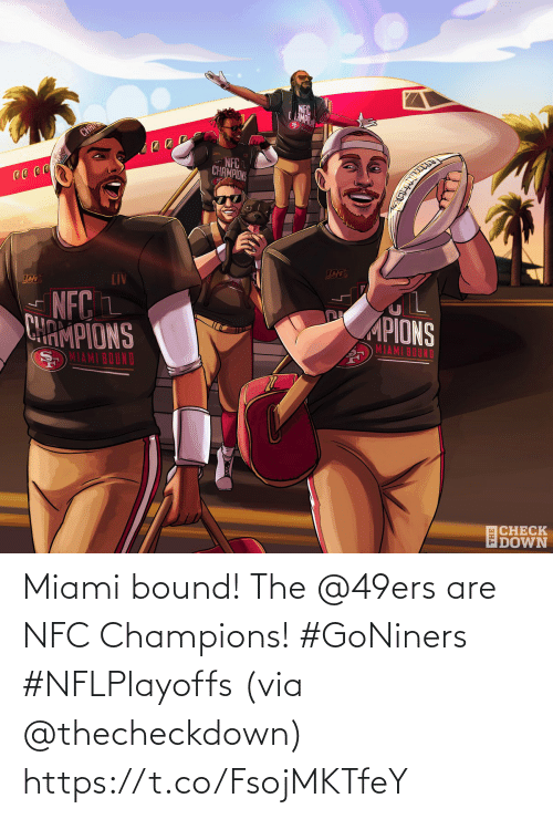 nfc: Miami bound!  The @49ers are NFC Champions! #GoNiners #NFLPlayoffs  (via @thecheckdown) https://t.co/FsojMKTfeY