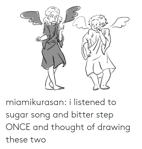 Target, Tumblr, and Blog: miamikurasan:  i listened to sugar song and bitter step ONCE and thought of drawing these two