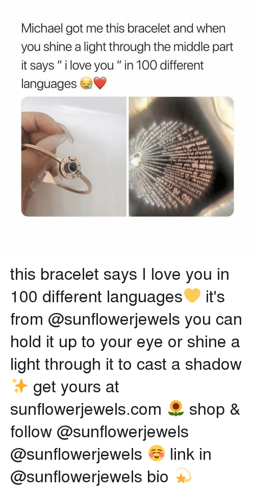 "Anaconda, Love, and I Love You: Michael got me this bracelet and wher  you shine a light through the middle part  it says "" i love you"" in 100 different  languages  e iu besc  dna shume  agiyekutbande Mtbi feiniibig Kita  A(爱你  mo this bracelet says I love you in 100 different languages💛 it's from @sunflowerjewels you can hold it up to your eye or shine a light through it to cast a shadow✨ get yours at sunflowerjewels.com 🌻 shop & follow @sunflowerjewels @sunflowerjewels ☺️ link in @sunflowerjewels bio 💫"