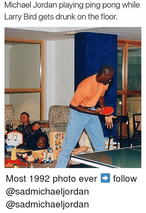 Larry Bird: Michael Jordan playing ping pong while  Larry Bird gets drunk on the floor. Most 1992 photo ever ➡️ follow @sadmichaeljordan @sadmichaeljordan