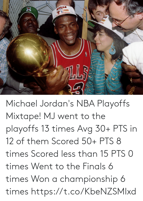 Championship: Michael Jordan's NBA Playoffs Mixtape!   MJ went to the playoffs 13 times  Avg 30+ PTS in 12 of them Scored 50+ PTS 8 times Scored less than 15 PTS 0 times Went to the Finals 6 times Won a championship 6 times   https://t.co/KbeNZSMIxd