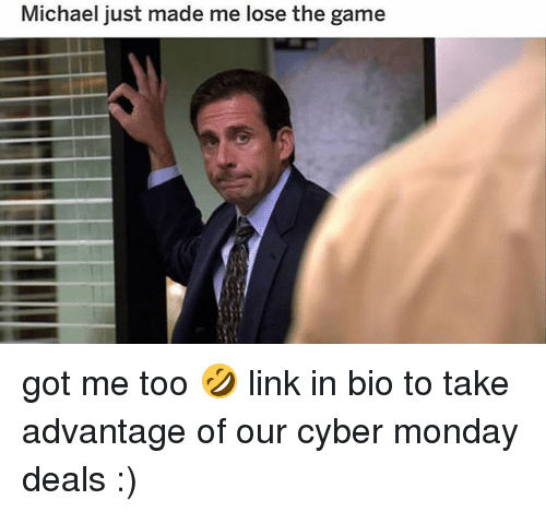 Cyber Monday: Michael just made me lose the game got me too 🤣 link in bio to take advantage of our cyber monday deals :)