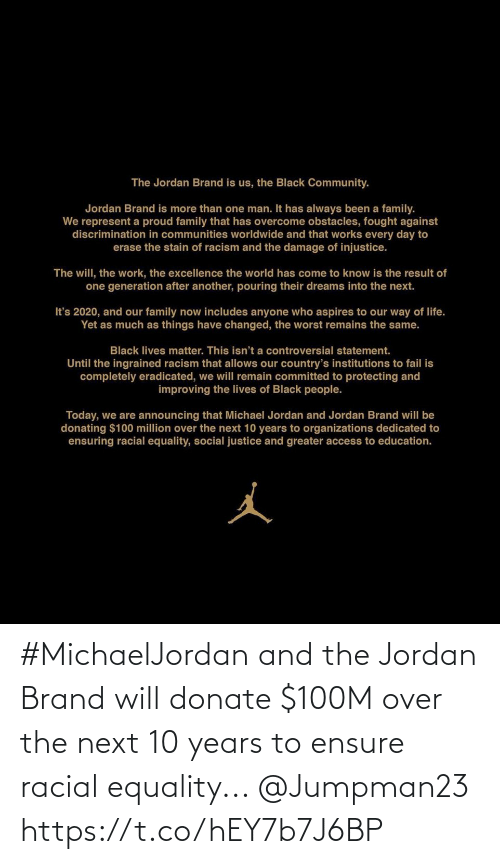 Ensure: #MichaelJordan and the Jordan Brand will donate $100M over the next 10 years to ensure racial equality... @Jumpman23 https://t.co/hEY7b7J6BP