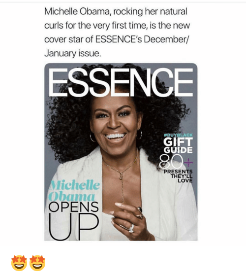 Essence: Michelle Obama, rocking her natural  curls for the very first time, is the new  cover star of ESSENCE's December/  January issue.  ESSENCE  #BUYBLACK  GIFT  GUIDE  PRESENTS  THEY'LL  LOVE  Michelle  Obam  OPENS 🤩🤩