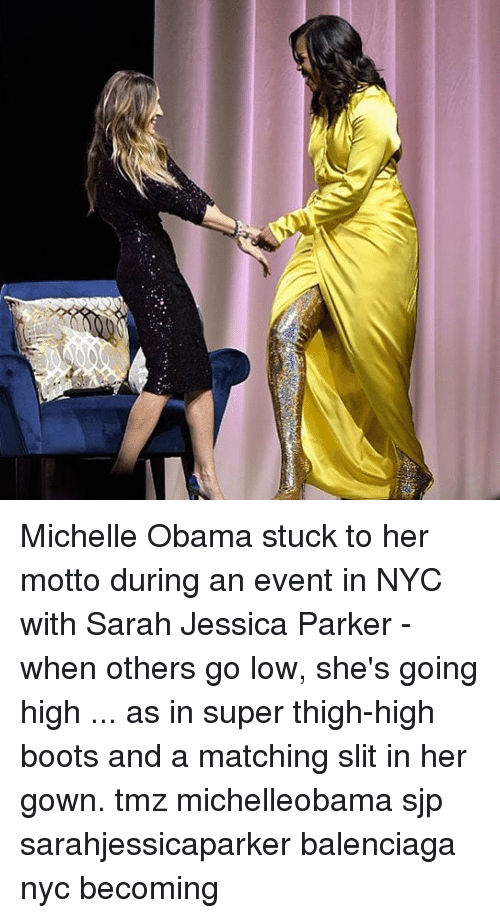 slit: Michelle Obama stuck to her motto during an event in NYC with Sarah Jessica Parker - when others go low, she's going high ... as in super thigh-high boots and a matching slit in her gown. tmz michelleobama sjp sarahjessicaparker balenciaga nyc becoming