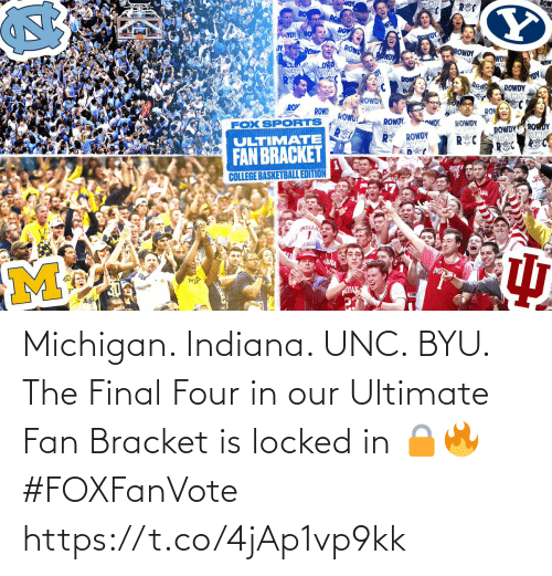 Michigan: Michigan. Indiana. UNC. BYU.  The Final Four in our Ultimate Fan Bracket is locked in 🔒🔥 #FOXFanVote https://t.co/4jAp1vp9kk