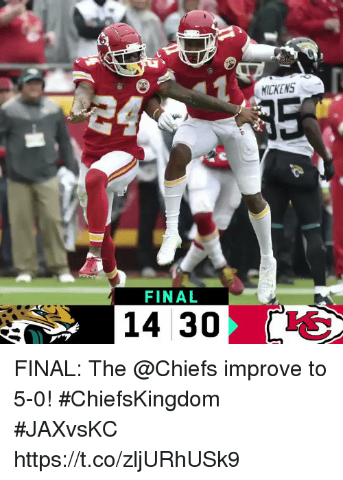 Memes, Chiefs, and 🤖: MICKENS  FINAL  14 30 FINAL: The @Chiefs improve to 5-0! #ChiefsKingdom  #JAXvsKC https://t.co/zljURhUSk9