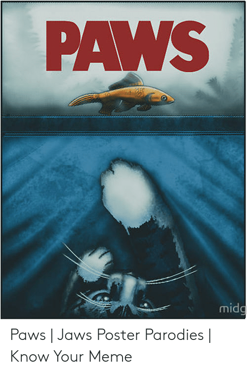 Jaws Poster: mid Paws | Jaws Poster Parodies | Know Your Meme