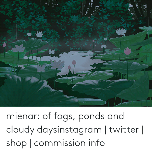 Redbubble: mienar:  of fogs, ponds and cloudy daysinstagram   twitter   shop   commission info