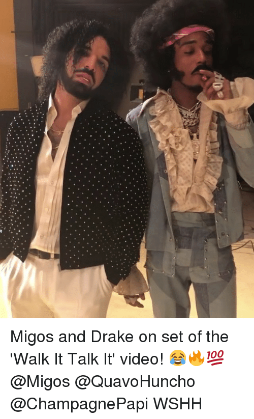 The Walk: Migos and Drake on set of the 'Walk It Talk It' video! 😂🔥💯 @Migos @QuavoHuncho @ChampagnePapi WSHH