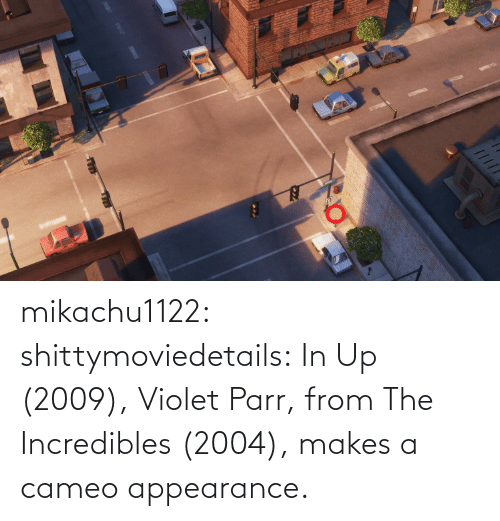 cameo: mikachu1122:  shittymoviedetails:  In Up (2009), Violet Parr, from The Incredibles (2004), makes a cameo appearance.