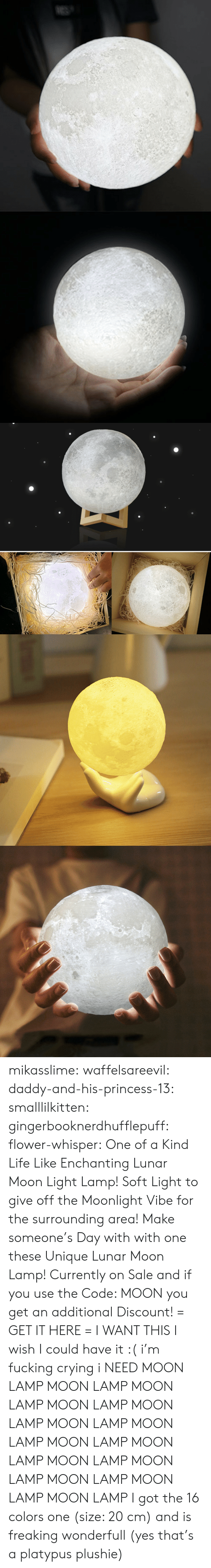 Moonlight: mikasslime: waffelsareevil:   daddy-and-his-princess-13:  smalllilkitten:   gingerbooknerdhufflepuff:   flower-whisper:  One of a Kind Life Like Enchanting Lunar Moon Light Lamp! Soft Light to give off the Moonlight Vibe for the surrounding area! Make someone's Day with with one these Unique Lunar Moon Lamp! Currently on Sale and if you use the Code: MOON you get an additional Discount! = GET IT HERE =   I WANT THIS   I wish I could have it :(   i'm fucking crying i NEED   MOON LAMP MOON LAMP MOON LAMP MOON LAMP MOON LAMP MOON LAMP MOON LAMP MOON LAMP MOON LAMP MOON LAMP MOON LAMP MOON LAMP MOON LAMP MOON LAMP     I got the 16 colors one (size: 20 cm) and is freaking wonderfull (yes that's a platypus plushie)