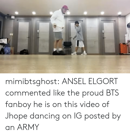 Dancing, Tumblr, and Army: mimibtsghost:  ANSEL ELGORT commented like the proud BTS fanboy he is on this video of Jhope dancing on IG posted by an ARMY