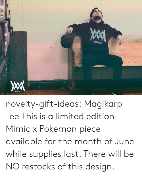 magikarp: MIMIC novelty-gift-ideas:   Magikarp Tee This is a limited edition Mimic x Pokemon piece available for the month of June while supplies last. There will be NO restocks of this design.