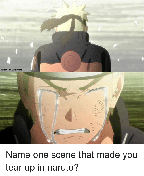 Teared Up: MINATO.OFFICIAL Name one scene that made you tear up in naruto?
