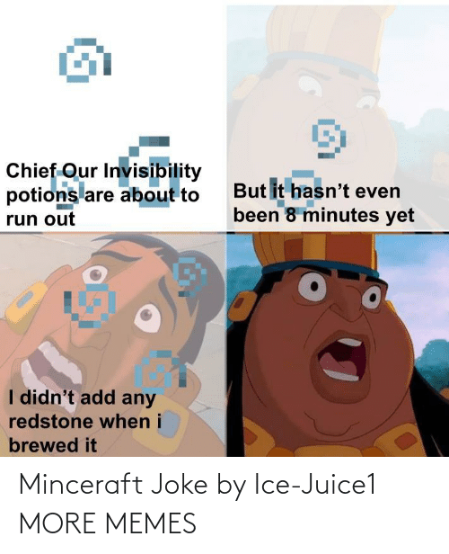 ice: Minceraft Joke by Ice-Juice1 MORE MEMES