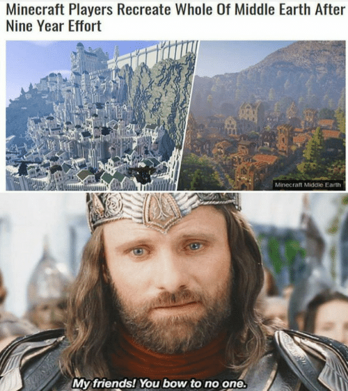 Friends, Minecraft, and Earth: Minecraft Players Recreate Whole Of Middle Earth After  Nine Year Effort  Minecraft Middle Eart  My friends! You bow to no one.