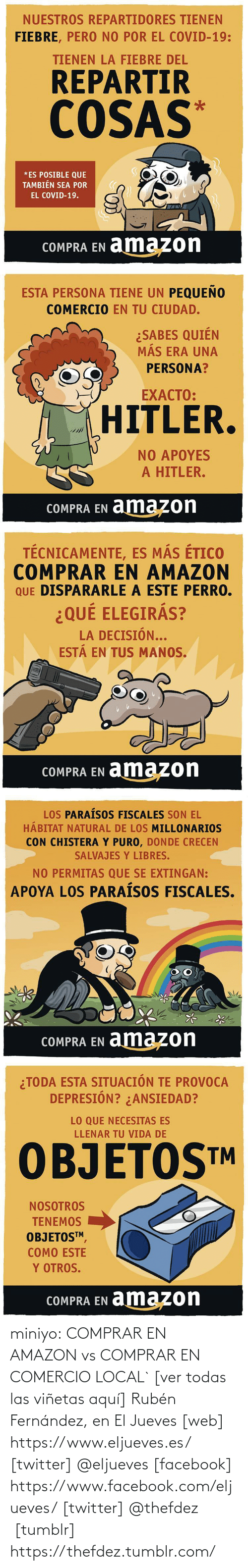 local: miniyo:  COMPRAR EN AMAZON vs COMPRAR EN COMERCIO LOCAL` [ver todas las viñetas aquí] Rubén Fernández, en El Jueves [web] https://www.eljueves.es/ [twitter] @eljueves [facebook] https://www.facebook.com/eljueves/ [twitter] @thefdez   [tumblr] https://thefdez.tumblr.com/