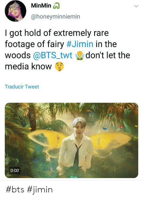 Bts, Got, and Media: MinMin  @honevminniemin  I got hold of extremely rare  footage of fairy #Jimin in the  woods @BTS_twt don't let the  media know  Traducir Tweet  0:00 #bts #jimin