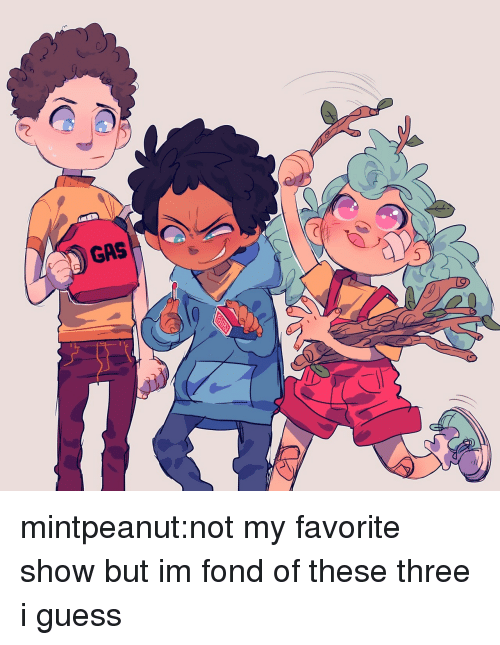 Target, Tumblr, and Blog: mintpeanut:not my favorite show but im fond of these three i guess